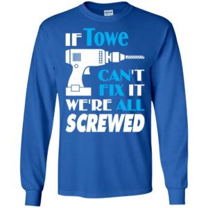 If towe can't fix it we all screwed towe name gift ideas long sleeve