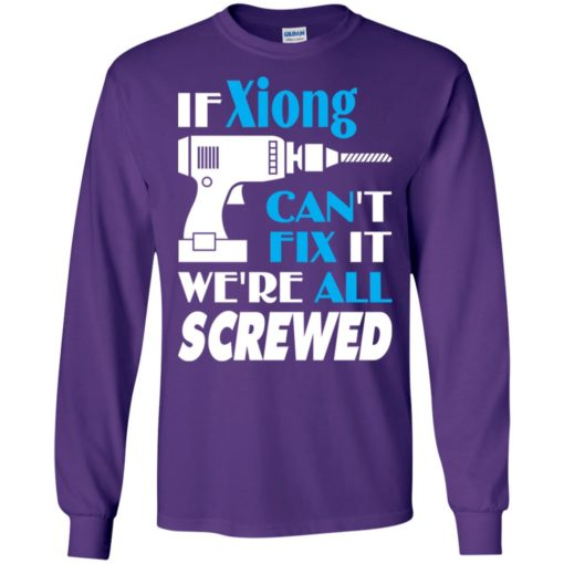 If xiong can't fix it we all screwed xiong name gift ideas long sleeve
