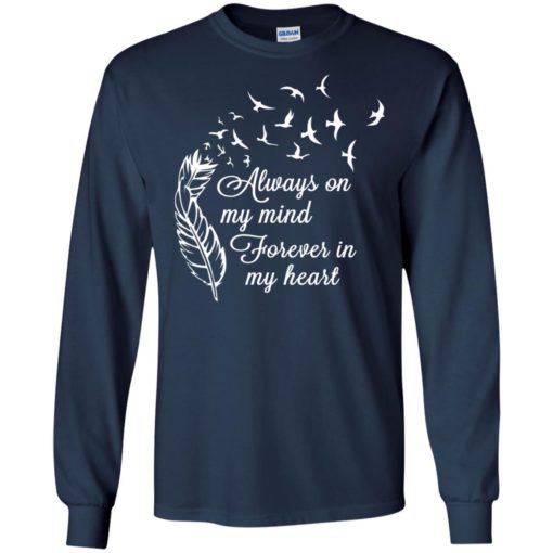Always on my mind forever in my heart memorial day beloved family long sleeve