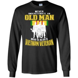 Never underestimate an old man who is also a vietnam veteran gift for veteran dad grandpa father long sleeve
