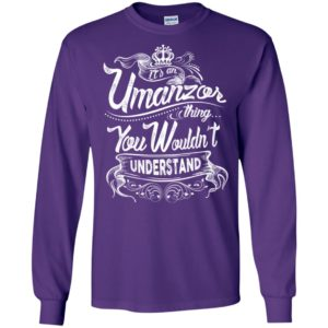 It's an umanzor thing you wouldn't understand – custom and personalized name gifts long sleeve