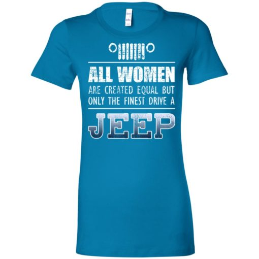 Only finest woman drive a jeep women tee