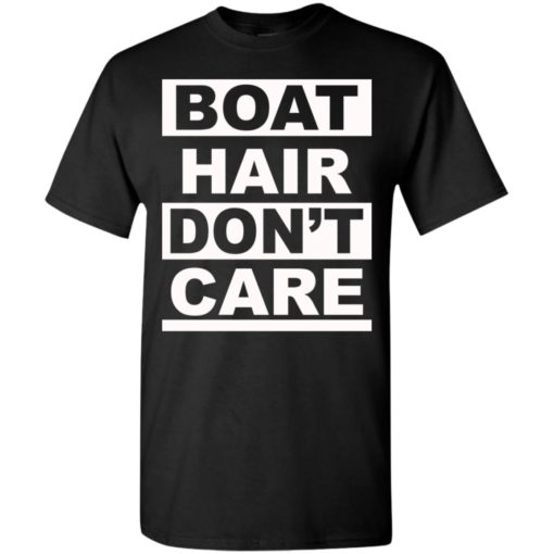 Vacation gift tee boat hair dont care t-shirt