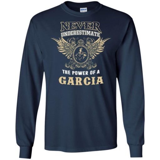 Never underestimate the power of garcia shirt with personal name on it long sleeve
