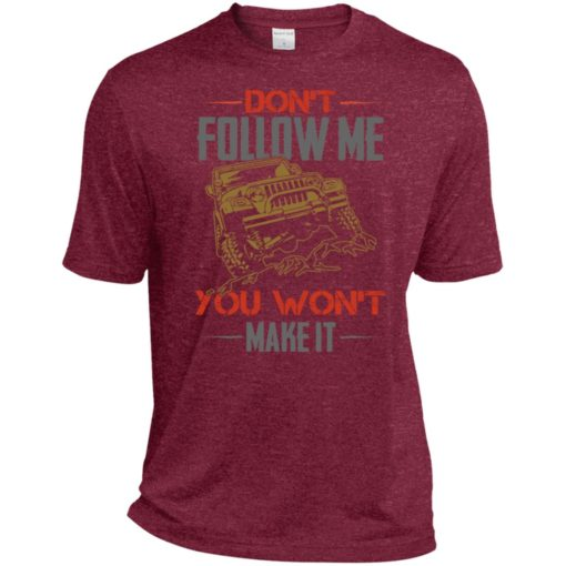 Dont follow me you won't make it sport t-shirt