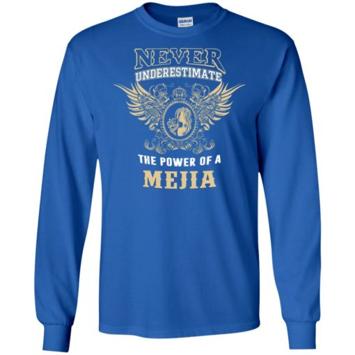 Never underestimate the power of mejia shirt with personal name on it long sleeve