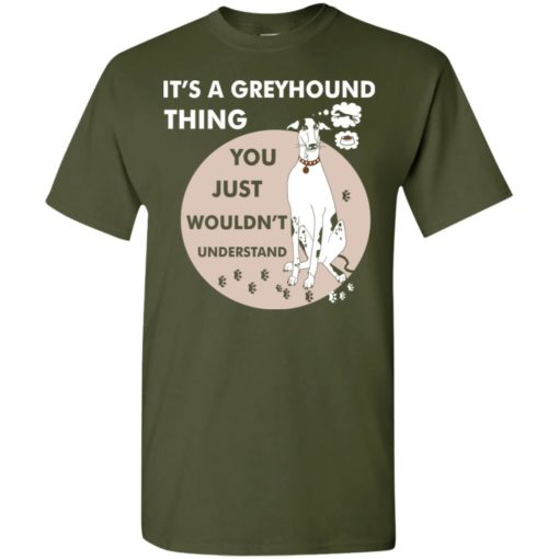It's a greyhound thing you wouldnt understand dog lover gift t-shirt
