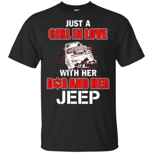 Just a girl in love with her dog and jeep t-shirt