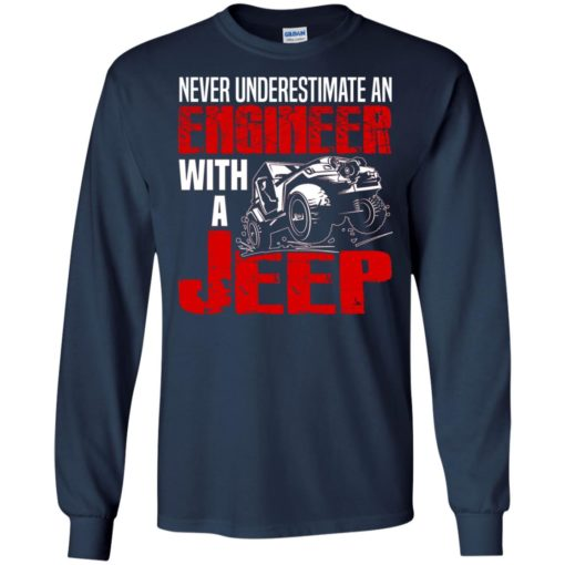 Never underestimate engineer with jeep long sleeve