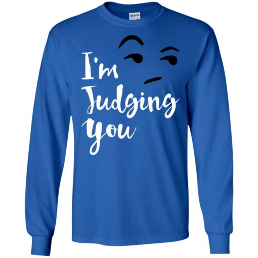 I'm silently judging you shirt funny hipster tumblr i'm judging you right now long sleeve
