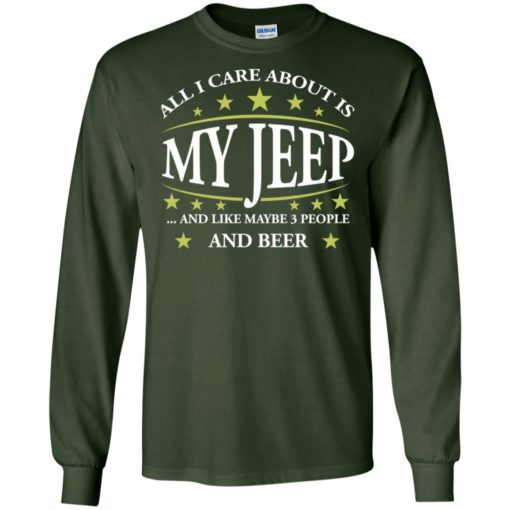 All i care about my jeep and maybe 3 people long sleeve