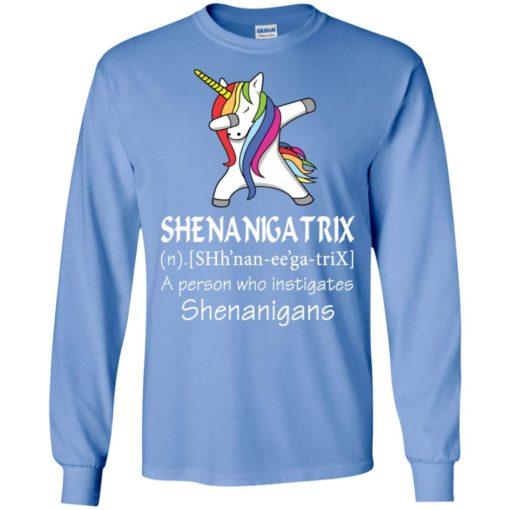 Unicorn shenanigatrix definition a person who instigates shenanigans long sleeve