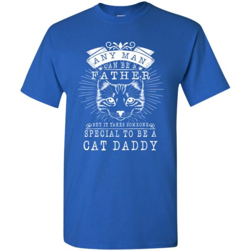 Cat daddy cat father cat dad special man gift for cat lovers t-shirt