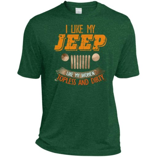 I like my jeep like my women topless and dirty sport t-shirt