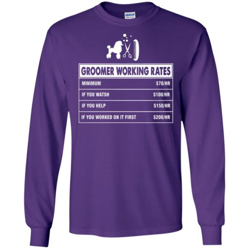Groomer working rates – funny groomer dog lovers poodle ownes long sleeve