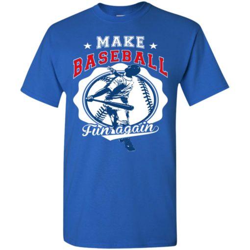 Make baseball fun again girl or toddler boy baseball t-shirt