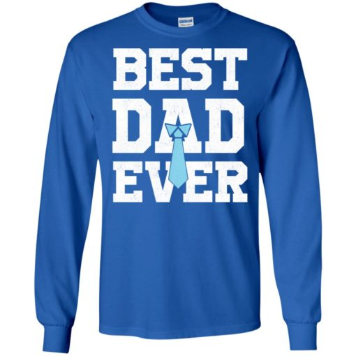 Best dad ever funny father family long sleeve