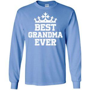 Best grandma ever funny family long sleeve