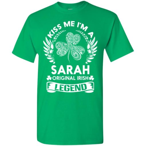 Kiss me i'm a sarah original irish legend – personal custom family name gift t-shirt
