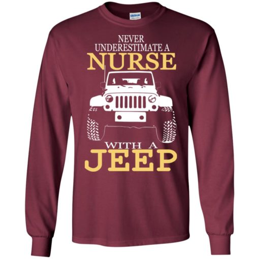 Never underestimate nurse with jeep long sleeve