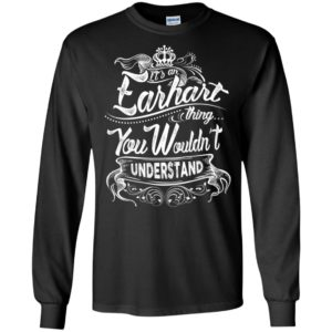 It's an earhart thing you wouldn't understand – custom and personalized name gifts long sleeve