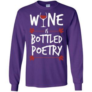 Wine is bottled poetry love drinking wine taster hobby long sleeve
