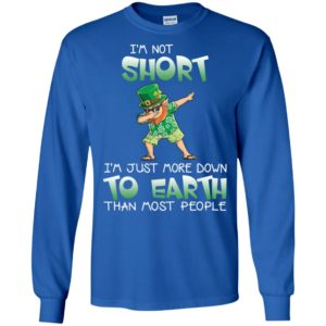 Dabbing leprechaun im short im just more down to earth than most people long sleeve