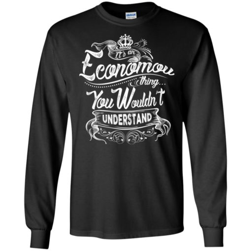 It's an economou thing you wouldn't understand – custom and personalized name gifts long sleeve
