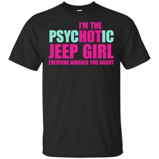 I'm psychotic jeep girl warned t-shirt