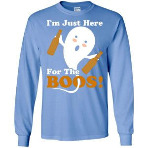 I'm just here for the boos long sleeve