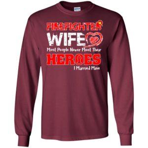 I most people i never meet their heroes i married mine long sleeve