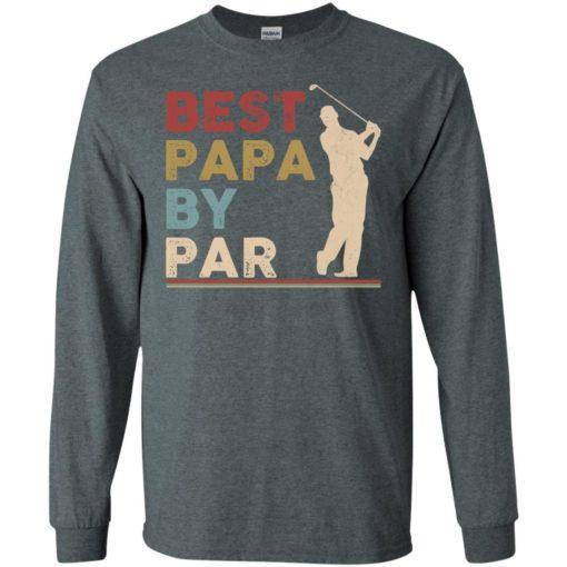 Golfing best papa by par long sleeve