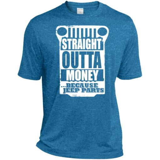 Straight outta money because jeep parts jeep life shirt sport t-shirt