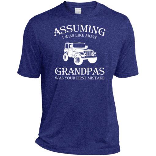 Jeep assuming i was like most grandpas was sport t-shirt