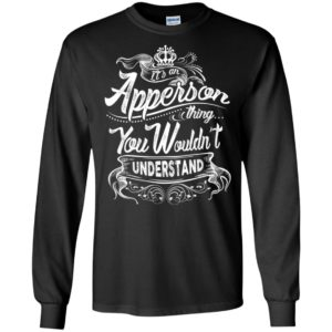 It's an apperson thing you wouldn't understand – custom and personalized name gifts long sleeve
