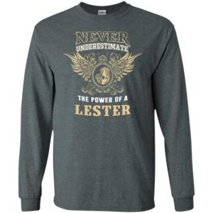 Never underestimate the power of lester shirt with personal name on it long sleeve