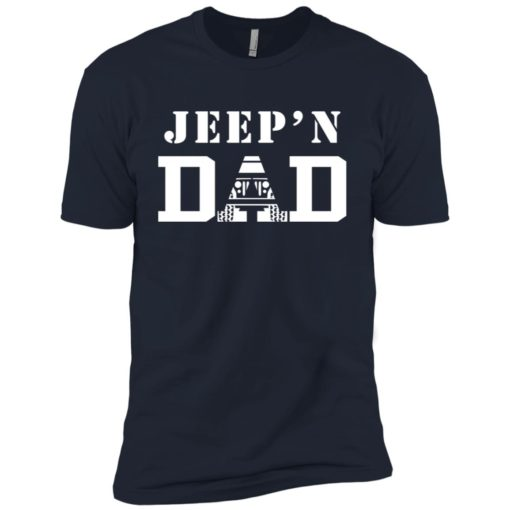 Jeep'n dad jeeping daddy father jeep lovers premium t-shirt