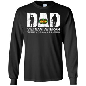 Dad vietnam veteran the one the only the legend the myth gun long sleeve