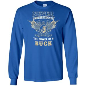 Never underestimate the power of buck shirt with personal name on it long sleeve