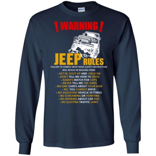 Warning jeep rules don't tell me how to drive long sleeve