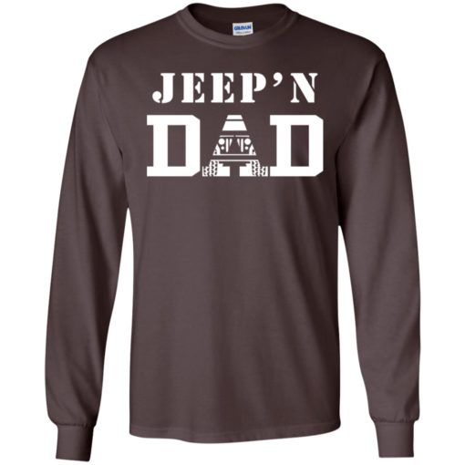 Jeep'n dad jeeping daddy father jeep lovers long sleeve