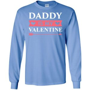Daddy is my valentine long sleeve