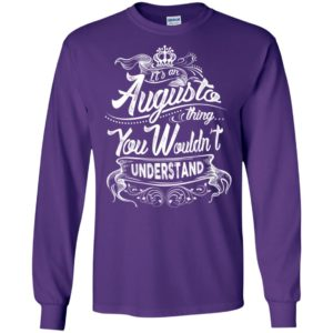 It's an augusto thing you wouldn't understand – custom and personalized name gifts long sleeve