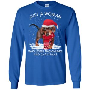 Just a woman who love dachund and christmas snow noel dog lover long sleeve
