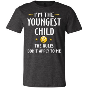 Youngest child shirt – funny gift for youngest child unisex t-shirt