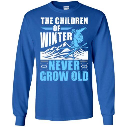 The children of winter never grow old love skiing sport ski long sleeve