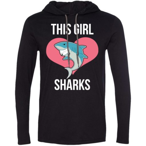 This girl loves sharks funny gift for shark lover long sleeve hoodie