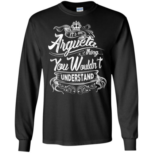 It's an argueta thing you wouldn't understand – custom and personalized name gifts long sleeve