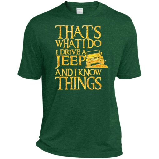 Thats what i do i drive jeep and i know things sport t-shirt