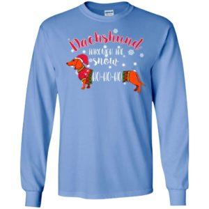 Dachshund through the snow ho ho ho funny santa dog lover long sleeve